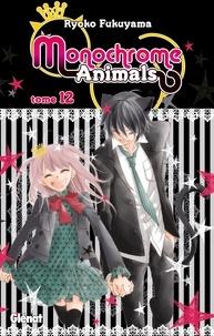 Ryoko Fukuyama - Monochrome Animals - Tome 12.