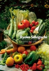 Ryoko Sekiguchi - La Terre est une marmite.