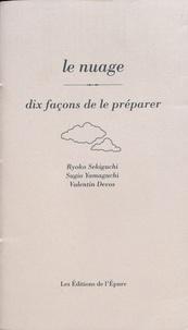 Ryoko Sekiguchi et Sugio Yamaguchi - Le nuage - Dix façons de le préparer.