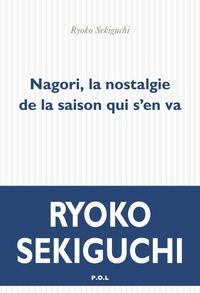 Ryoko Sekiguchi - Nagori - La nostalgie de la saison qui vient de nous quitter.