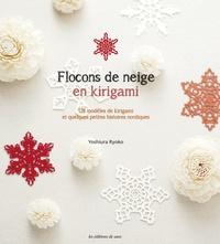 Ryoko Yoshiura - Flocons de neige en kirigami : 128 modèles de kirigami et quelques petites histoires nordiques.