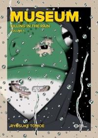 Ryôsuke Tomoe - Museum T01 - Edition grand format - Killing in the rain.