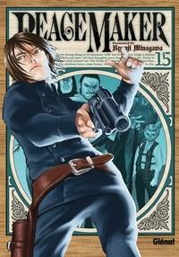 Ryouji Minagawa - Peace Maker Tome 15 : .