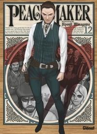 Ryouji Minagawa - Peacemaker - Tome 12.