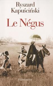 Ryszard Kapuscinski - Le Négus.