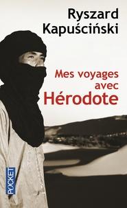 Ryszard Kapuscinski - Mes voyages avec Hérodote.