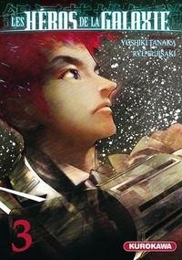 Ryu Fujisaki et Yoshiki Tanaka - Les héros de la galaxie Tome 3 : .