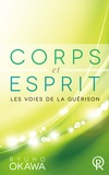Ryuho Okawa - Corps et Esprit, les voies de la guérison.