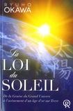 Ryuho Okawa - La Loi du Soleil - De la Genèse du Grand Univers à l'avènement d'un âge d'or sur Terre.