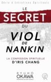 Ryuho Okawa - Le secret du Viol de Nankin - La confession spirituelle d'Iris Chang.