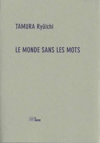 Ryuichi Tamura - Le monde sans les mots.