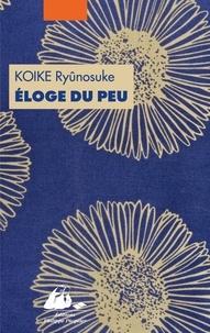 Ryunosuke Koike - Eloge du peu - Ou comment l'argent peut faire le bonheur.
