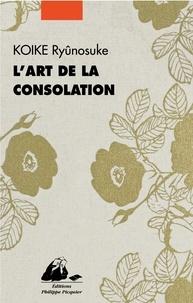 Ryunosuke Koike - L'art de la consolation.