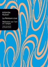 La Peinture crue - Réflexions sur lart et lukiyoe.pdf