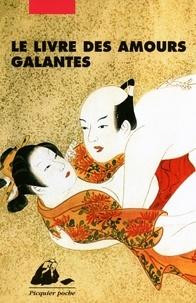 Téléchargez Google Books en pdf en ligne Le livre des amours galantes (Litterature Francaise) 9782877307482