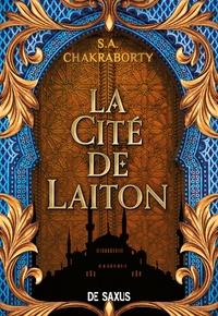 S-A Chakraborty - La trilogie Daevabad Tome 1 : La cité de laiton.