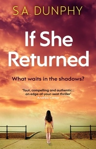 S.A. Dunphy - If She Returned - An edge-of-your-seat thriller.