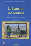 S Abu-Amara et Joël Lechevallier - La hanche de l'enfant - Quinzième séminaire paramédical d'orthopédie.