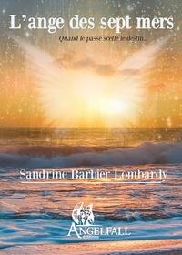 S. Barbier-lombardy - L'ange des 7 mers - Quand le passé scelle le destin 2020.