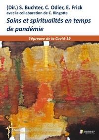 S Buchter et Cosette Odier - Soins et spiritualités en temps de pandémie - L'épreuve de la Covid-19.