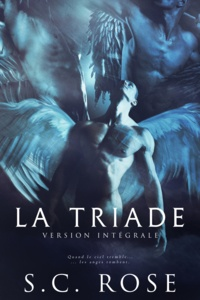 S.C. Rose - La Triade, version intégrale.
