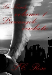 S.C. Rose et Cathy Morellato - La Triade, volume 1: L'arcangelo caduto.