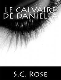 S.C. Rose - Le Calvaire de Daniella.