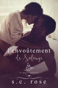 S.C. Rose - Le Petit Plaisir, tome 2: L'envoûtement de Solange.
