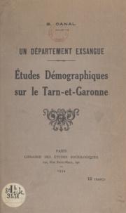 S. Canal - Un département exsangue - Études démographiques sur le Tarn-et-Garonne.