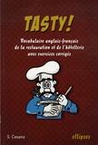 S Cesana - Tasty ! - Le vocabulaire anglais-français de la restauration et de l'hôtellerie avec exercices corrigés.