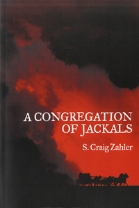 S. Craig Zahler - A congregation of jackals.