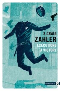 S. Craig Zahler - Exécutions à Victory.