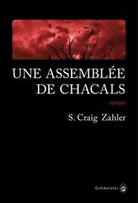 S. Craig Zahler - Une assemblée de chacals.