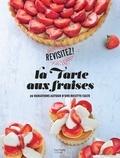 S'Cuiz in - La tarte aux fraises - 20 variations autour d'une recette culte.