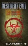 S-D Perry - Resident Evil Tome 2 : La crique de Caliban.