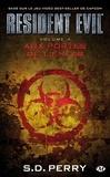 S-D Perry - Resident Evil Tome 4 : Aux portes de l'enfer.