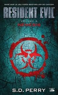 S.D. Perry - Resident Evil Tome 5 : Némésis.