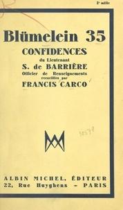 S. de Barrière et Francis Carco - Blümelein 35 - Confidences du lieutenant S. de Barrière, officier de renseignements.