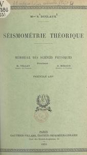 S. Duclaux et  Académie des sciences de Paris - Séismométrie théorique.