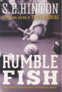 S. E. Hinton - Rumble Fish.