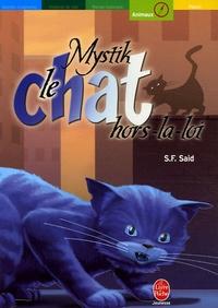 S-F Said - Mystik le chat Tome 2 : Mystik, le chat hors-la-loi.