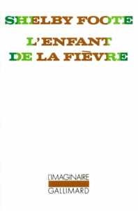 S Foote - L'Enfant de la fièvre - [nouvelles.