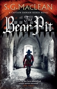 S.G. MacLean - The Bear Pit - twisting historical thriller from the award-winning author of The Seeker.