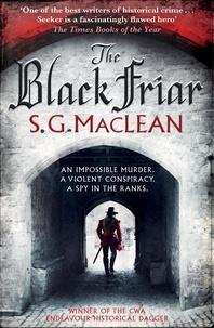 S.G. MacLean - The Black Friar - The Seeker 2.