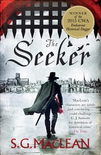 S.G. MacLean - The Seeker - A prizewinning historical thriller set in Cromwell's London.