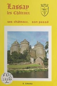 S. Grard et R. Thébault - Lassay - Ses châteaux, son passé.