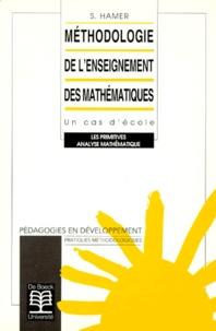 S Hamer - Méthodologie de l'enseignement des mathématiques - Un cas d'école, les primitives, analyse mathématique.