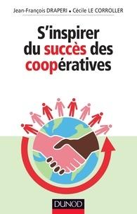 Jean-François Draperi - S'inspirer du succès des coopératives.