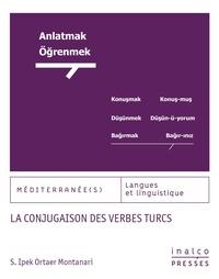 S.ipeck ortaer Montanari - La conjugaison des verbes turcs.
