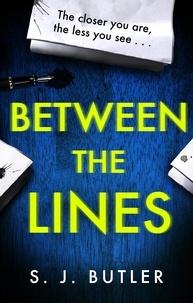 S. J. Butler - Between the Lines.